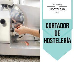 cortador para hosteleria
